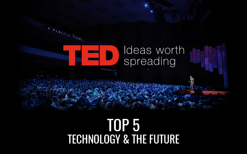 Top 5 – TED Talks – Technology & Future