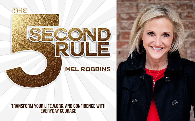 Summary: The 5 Second Rule: Transform Your Life, Work, and Confidence with Every